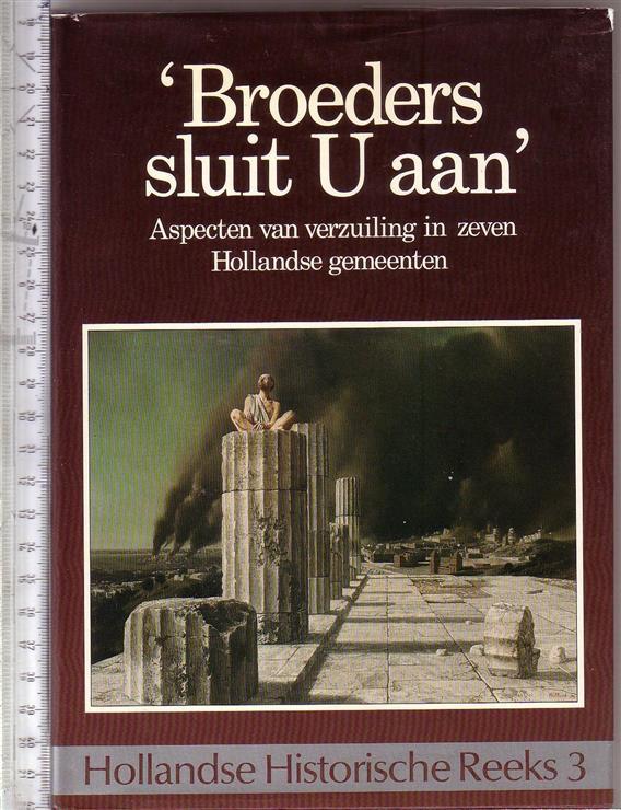Blom, J.C.H., Misset, C.J., Universiteit van Amsterdam. Faculteit der Letteren - 'Broeders, sluit u a