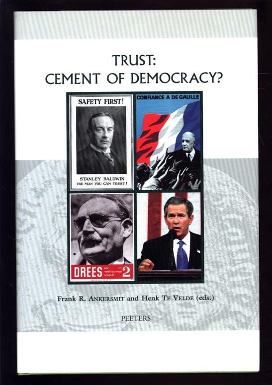 Trust : cement of democracy? - Ankersmit, Frank R., Velde, Henk te