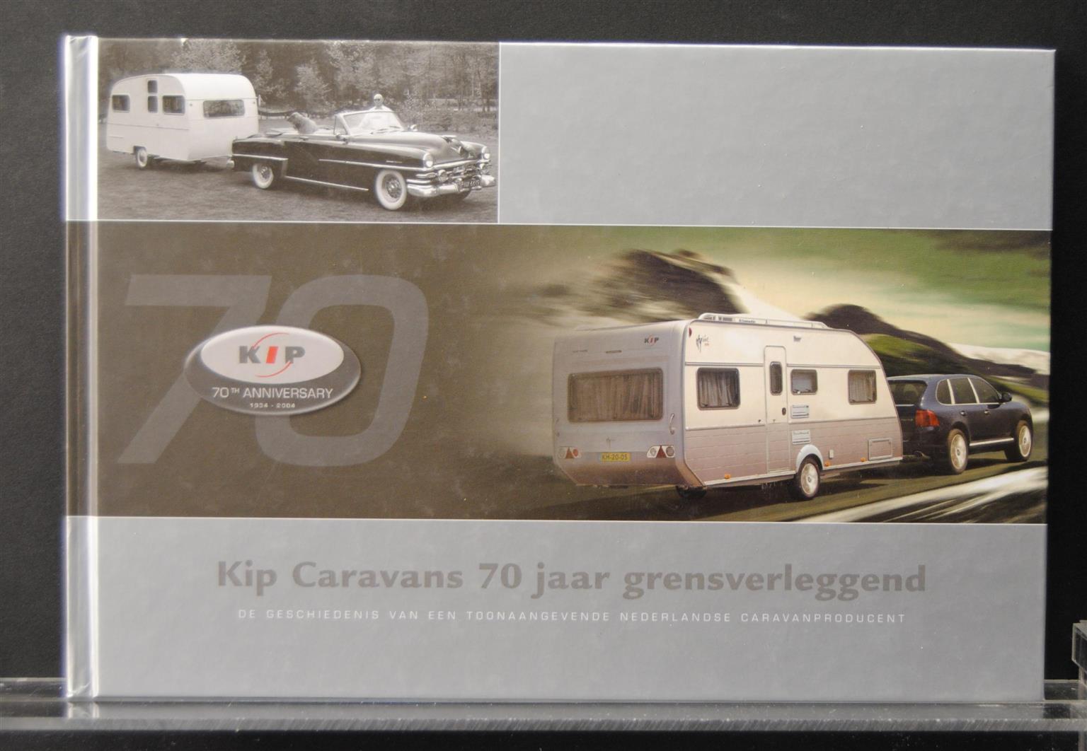 Roos, Maarten de., Beek, Adriaan van - Kip caravans 70 jaar