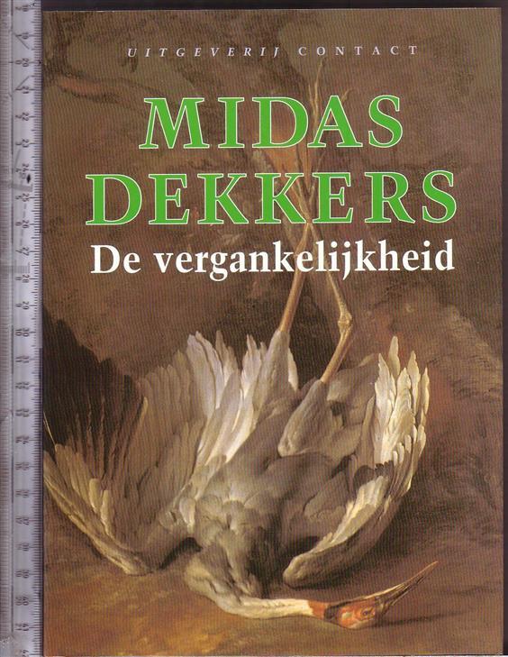 DEKKERS, MIDAS - De vergankelijkheid / Midas Dekkers
