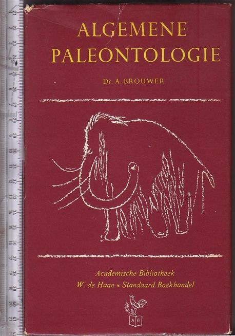 BROUWER, AART - Algemene paleontologie / door A. Brouwer