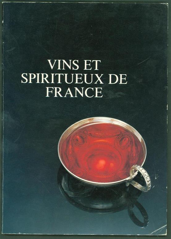 COMITÉ NATIONAL DES VINS DE FRANCE., SOCIETY FOR THE PROMOTION OF SALES OF FOOD AND AGRICULTURAL PRODUCTS. - Vins et spiritueux de France
