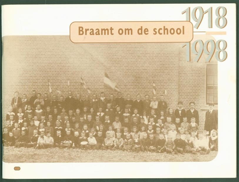 n.n. - (BROCHURE) Braamt om de school 1918-1998