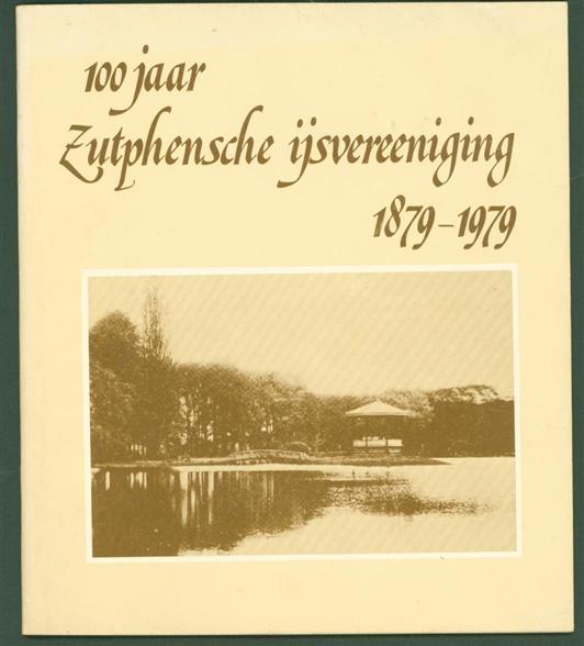 n.n. - 100 jaar Zutphensche ijsvereeniging 1879 - 1979