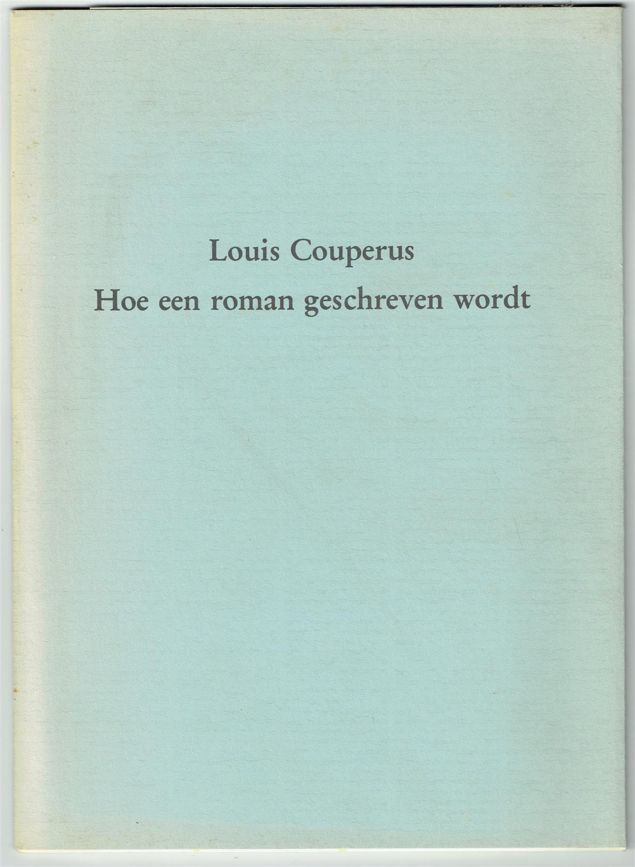 COUPERUS, LOUIS - Hoe een roman geschreven wordt