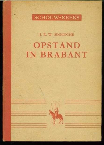 SINNINGHE, J.R.W. - Opstand in Brabant