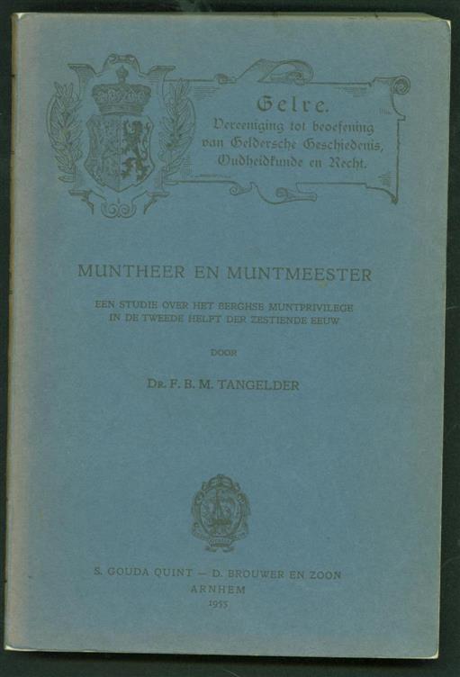 TANGELDER, F.B.M. - Muntheer en muntmeester