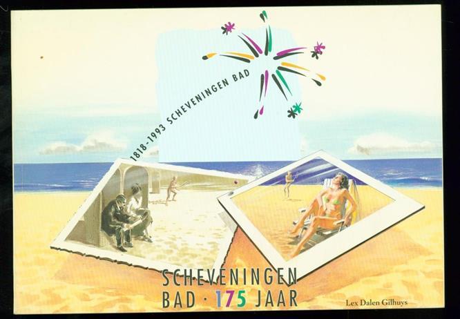 DALEN GILHUYS, LEX - Scheveningen Bad 175 jaar