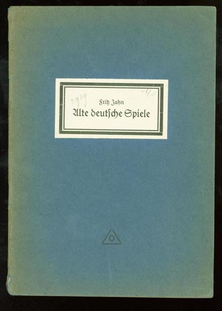 Jahn, Fritz. - Alte deutsche Spiele