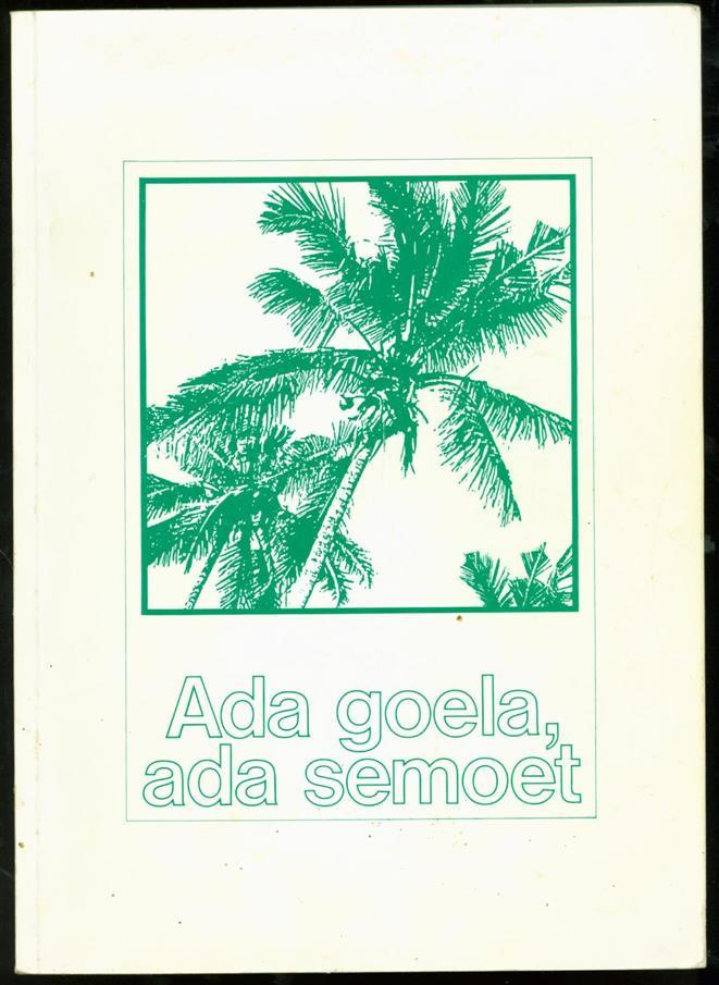 Laan, Ype van der. - Ada goela, ada semoet : de 3e Geneeskundige Afdeling in Eibergen en de 6e Hulp Verbandplaats Afdeling op Sumatra