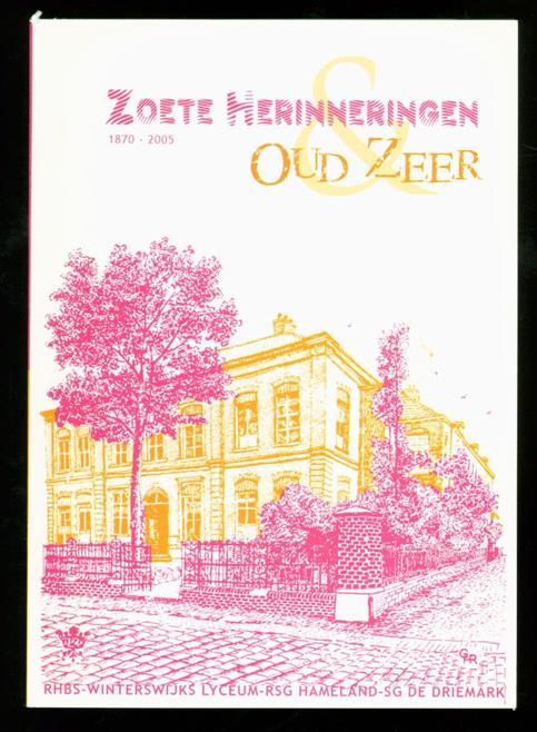 """Graaf, Ed de, Scholengemeenschap De Driemark, Winterswijk, Rijksscholengemeenschap """"Hamaland"""", Winterswijk - Zoete herinneringen & oud zeer"""