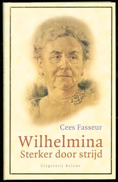 Fasseur, Cees - Wilhelmina : sterker door strijd