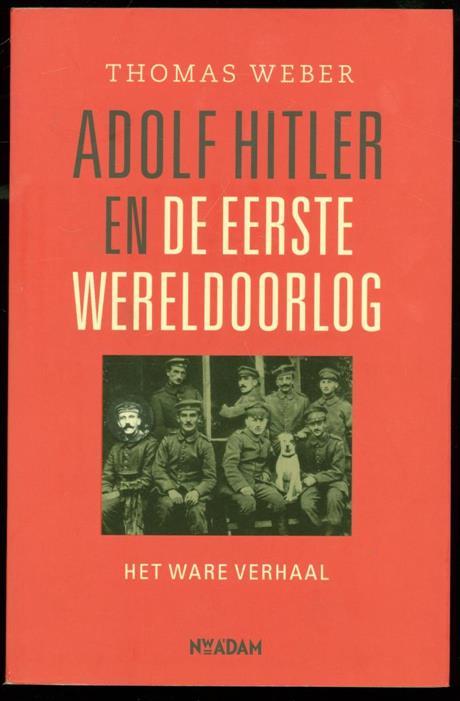 Weber, Thomas, 1974- - Adolf Hitler en de Eerste Wereldoorlog : het ware verhaal