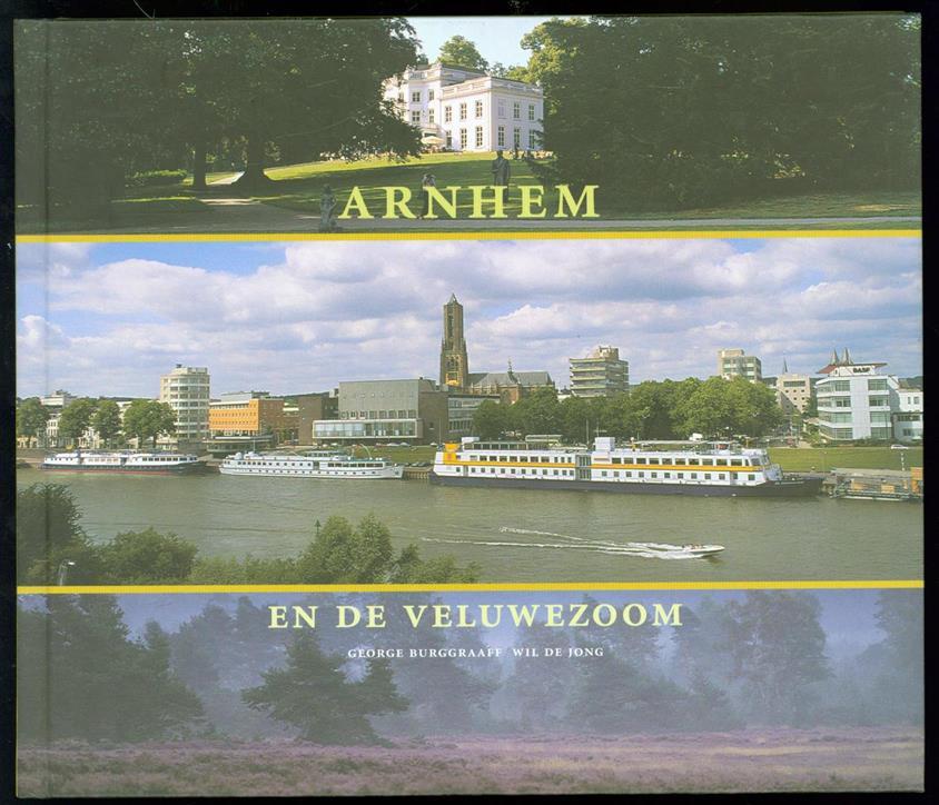 BURGGRAAFF, GEORGE, TOMEÏ, KAREL - Arnhem en de Veluwezoom: een fotografische impressie = Arnhem and the Veluwezoom