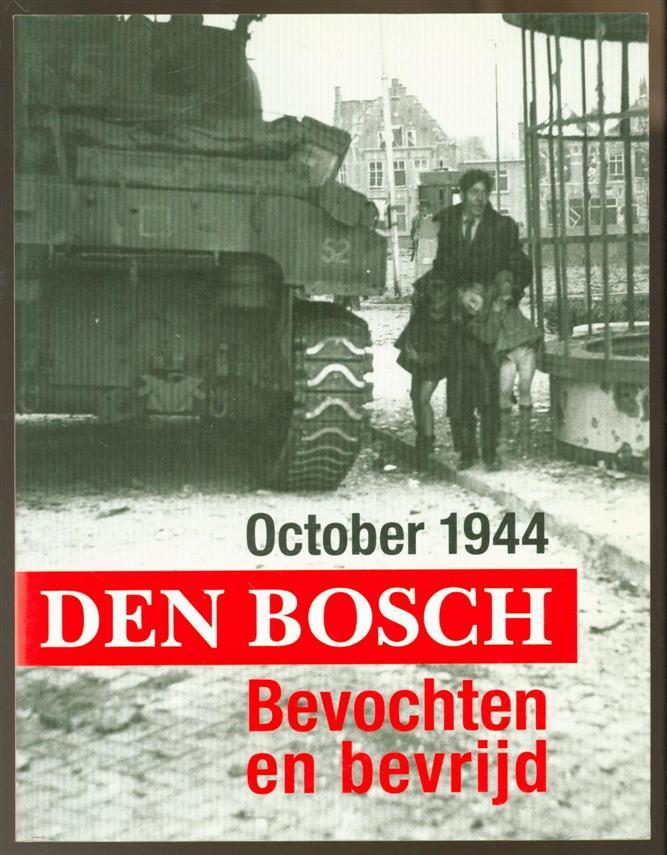 Gent, Luc van - October 1944, Den Bosch, bevochten en bevrijd