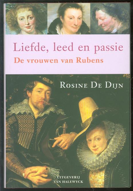 DIJN, ROSINE DE - Liefde, leed en passie