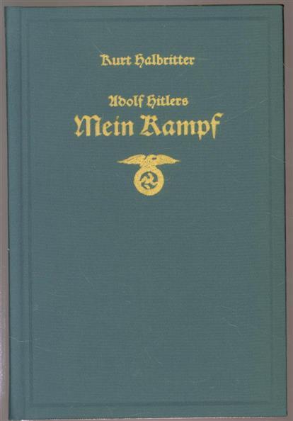 Halbritter, Kurt - Adolf Hitler's Mein Kampf: Gezeichnete Erinnerungen