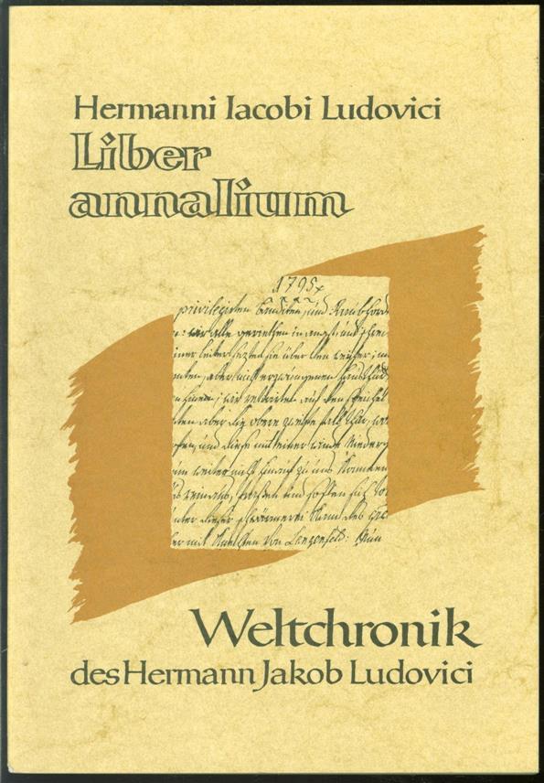 HERMANN JACOB. LUDOVICI, HANSJÜRGEN BERTRAM - Liber annalium: 1770-1800; Veröffentlichung der Stadt Langenfeld und der Pfarrgemeinde Sankt Martin = Weltchronik