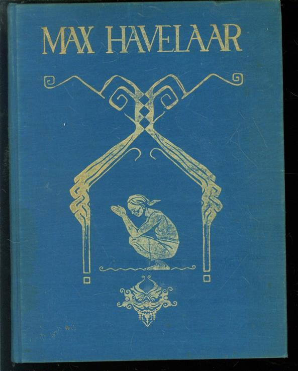 Multatuli - Max Havelaar, of De koffiveilingen der Nederlandsche Handelmaatschappy ( luxe uitgave
