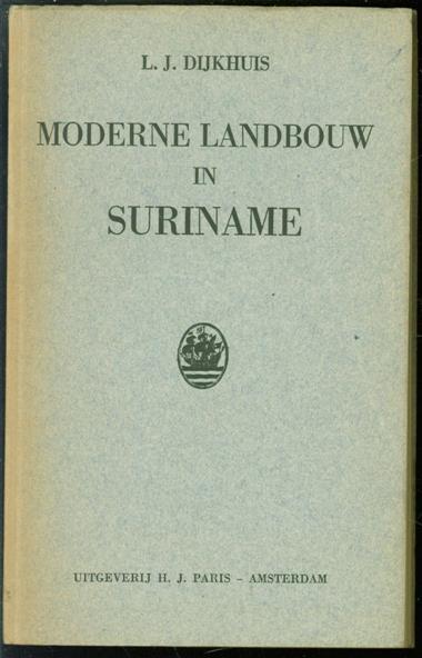 DIJKHUIS, L.J. - Moderne landbouw in Suriname