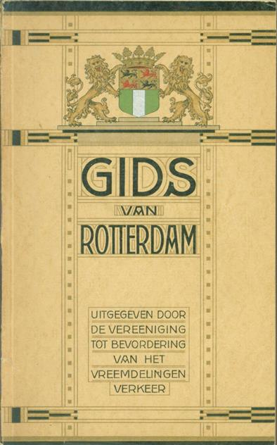 VEREENIGING TOT BEVORDERING VAN HET VREEMDELINGENVERKEER (ROTTERDAM) - (TOERISTEN) Gids voor Rotterdam