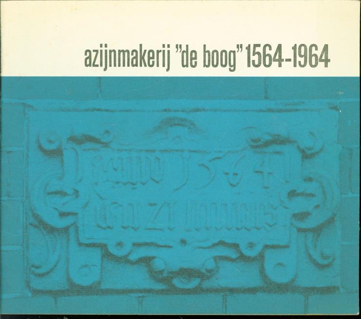 Azijnmakerij ;de boog 1564-...