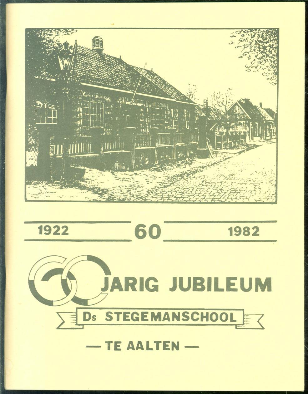 ( Klein Entink B.H.  voorwoord ) - 1922 - 1982 60 jarig jubileum Ds Stegemanschool te Aalten