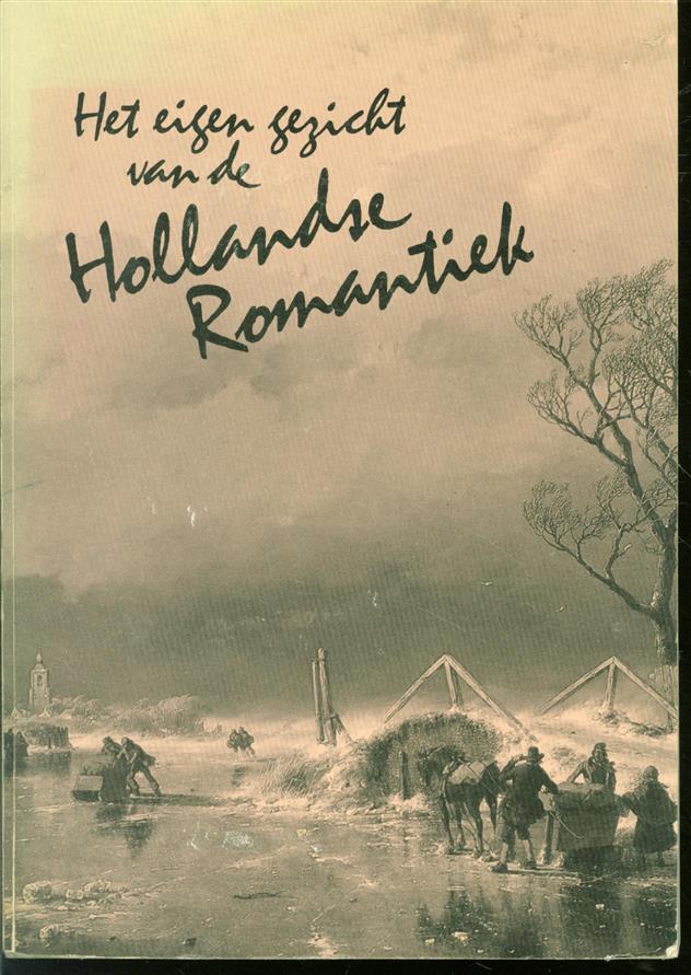 HENK DINKELAAR - Het eigen gezicht van de Hollandse Romantiek: een uitgestelde voortzetting van de zeventiende-eeuwse schilderkunst