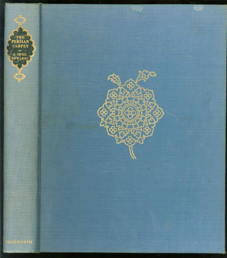 ARTHUR CECIL EDWARDS - The Persian carpet, a survey of the carpet-weaving industry of Persia, by A. Cecil Edwards.