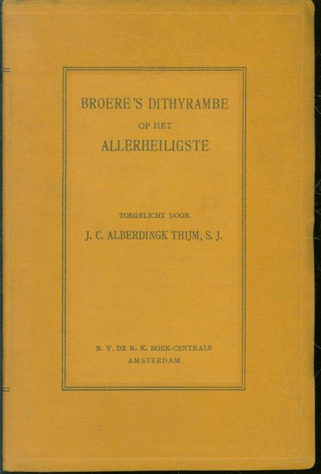 BROERE, C. - Broere's Dithyrambe op het Allerheiligste = Broere's Dithyrambe auf das Allerheiligste Altarssakrament