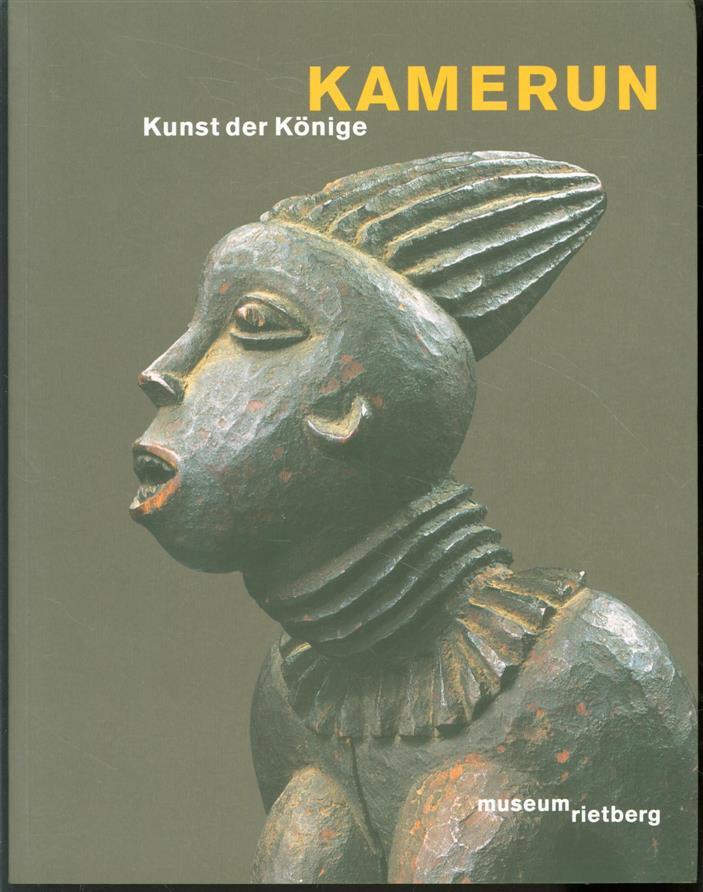 CHRISTRAUD GEARY, LORENZ HOMBERGER, HANS-JOACHIM KOLOSS, MUSEUM RIETBERG - Kamerun - Kunst der Konige Museum Rietberg, 3. Februar-25. Mai 2008